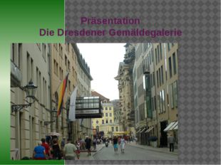 Präsentation Die Dresdener Gemäldegalerie