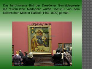 """Das berühmteste Bild der Dresdener Gemäldegalerie die """"Sixtinische Madonna"""""""