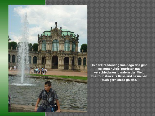 In der Dresdener gemäldegalerie gibt es immer viele Touristen aus verschiede...
