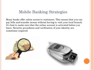 Mobile Banking Strategies Many banks offer online access to customers. This m