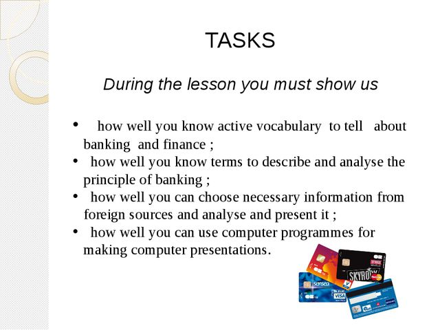 TASKS During the lesson you must show us how well you know active vocabulary...
