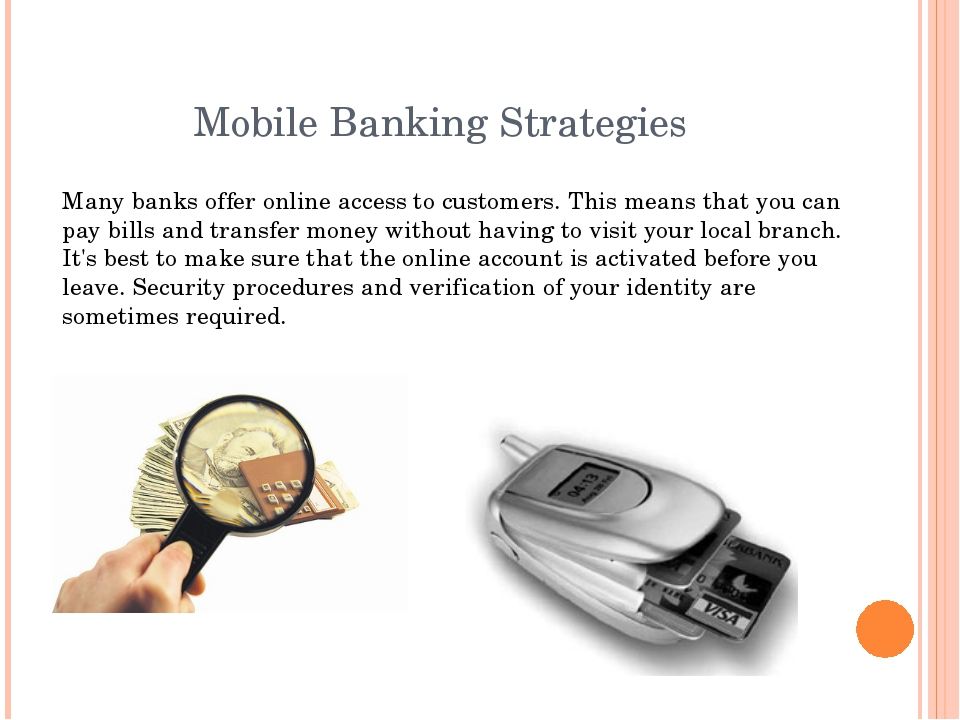 Mobile Banking Strategies Many banks offer online access to customers. This m...