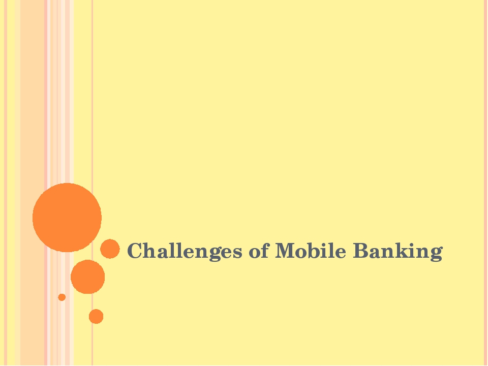 Challenges of Mobile Banking