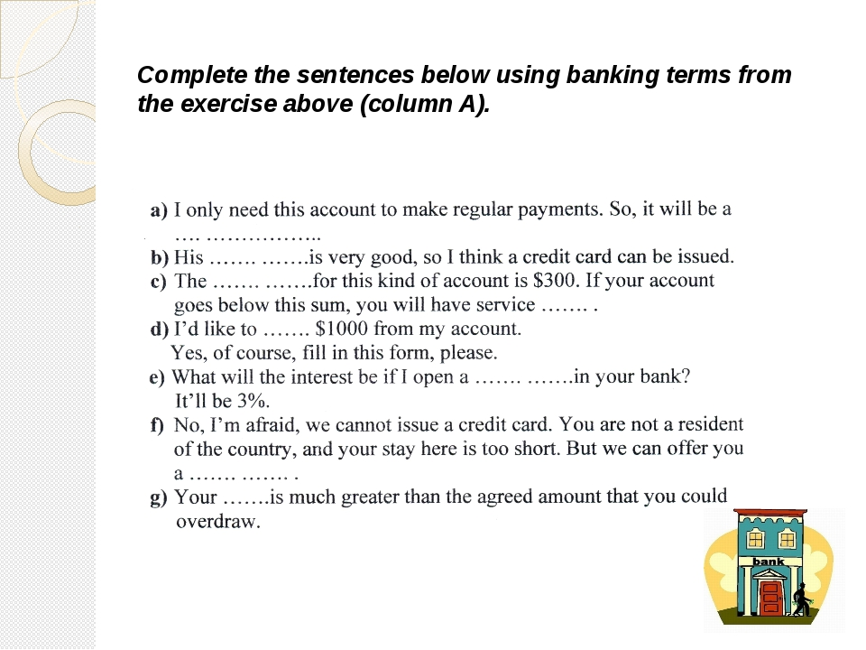 Complete the sentences below using banking terms from the exercise above (col...