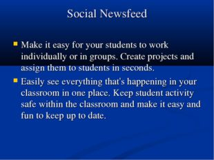 Social Newsfeed Make it easy for your students to work individually or in gro