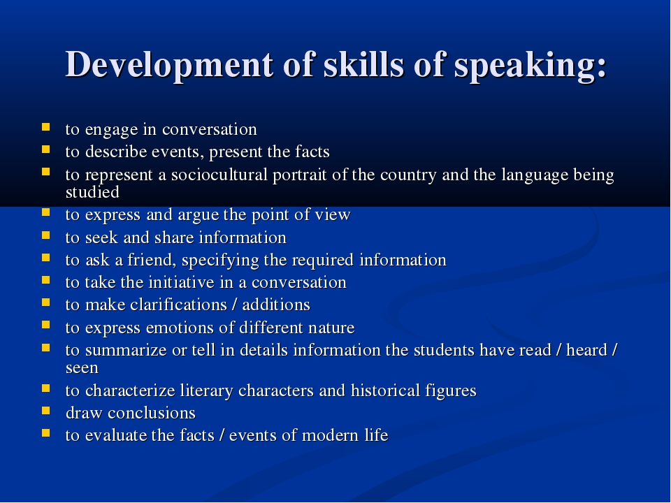 Development of skills of speaking: to engage in conversation to describe even...