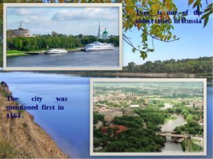 Tver' is one of the oldest cities in Russia The city was mentioned first in 1