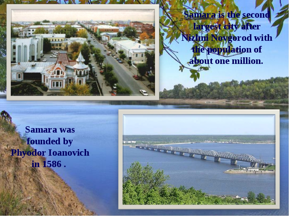 Samara is the second largest city after Nizhni Novgorod with the population o...