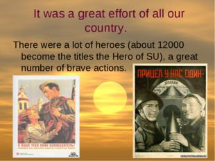 It was a great effort of all our country. There were a lot of heroes (about