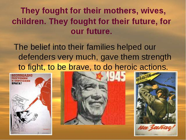 They fought for their mothers, wives, children. They fought for their future...