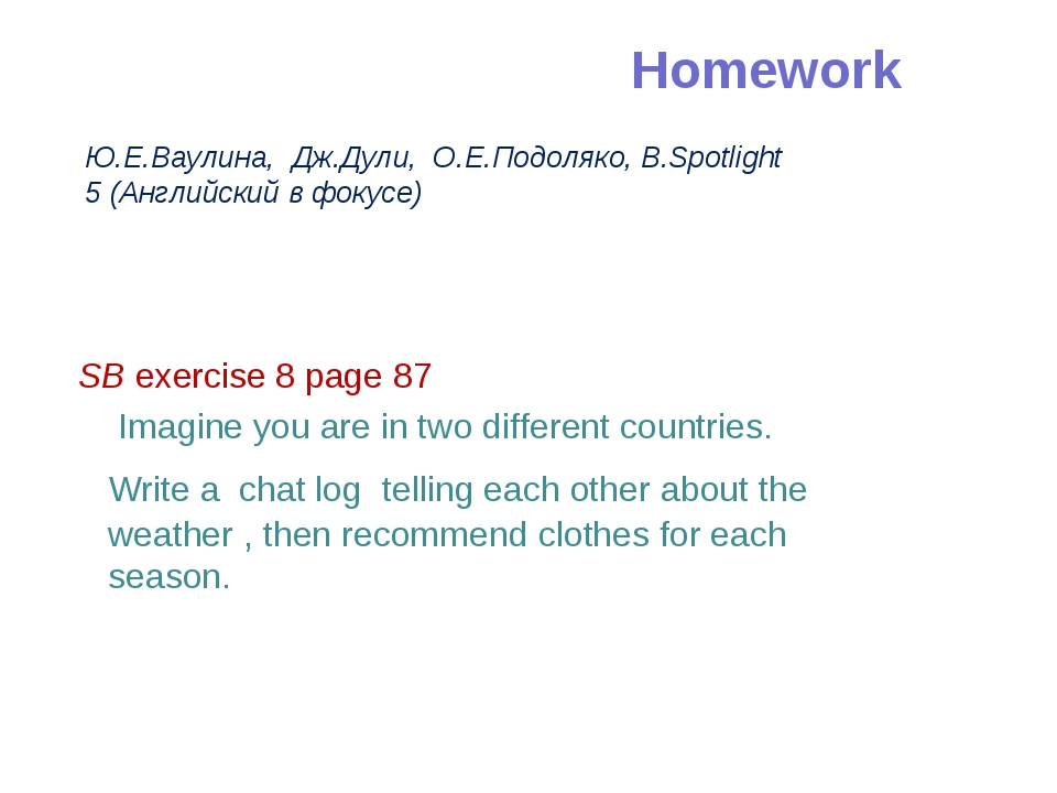 SB exercise 8 page 87 Imagine you are in two different countries. Write a c...