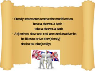 Steady statements receive the modification have a shower/a bath – take a sho
