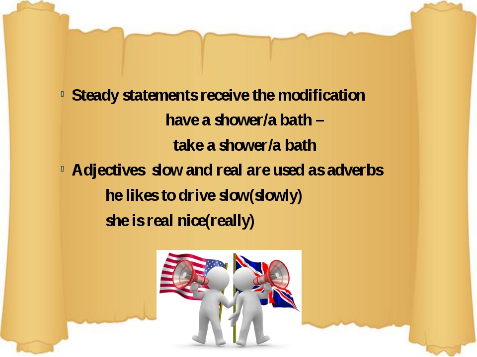 Steady statements receive the modification have a shower/a bath – take a sho...