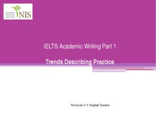 IELTS Academic Writing Part 1 Trends Describing Practice Navaryan O.V. Englis