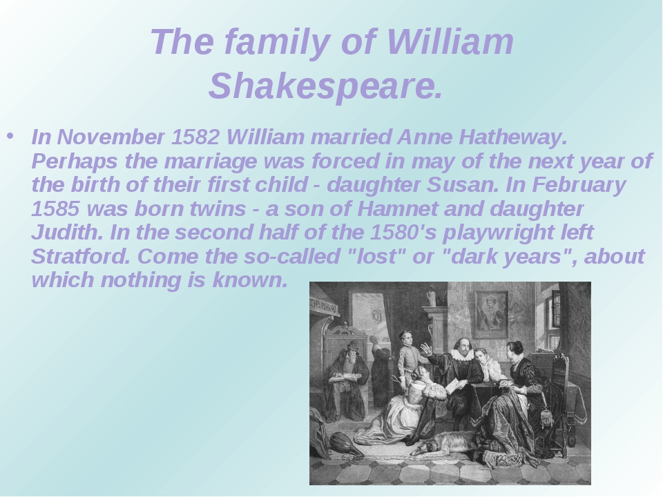 The family of William Shakespeare. In November 1582 William married Anne Hath...