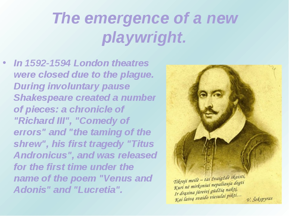 The emergence of a new playwright. In 1592-1594 London theatres were closed d...
