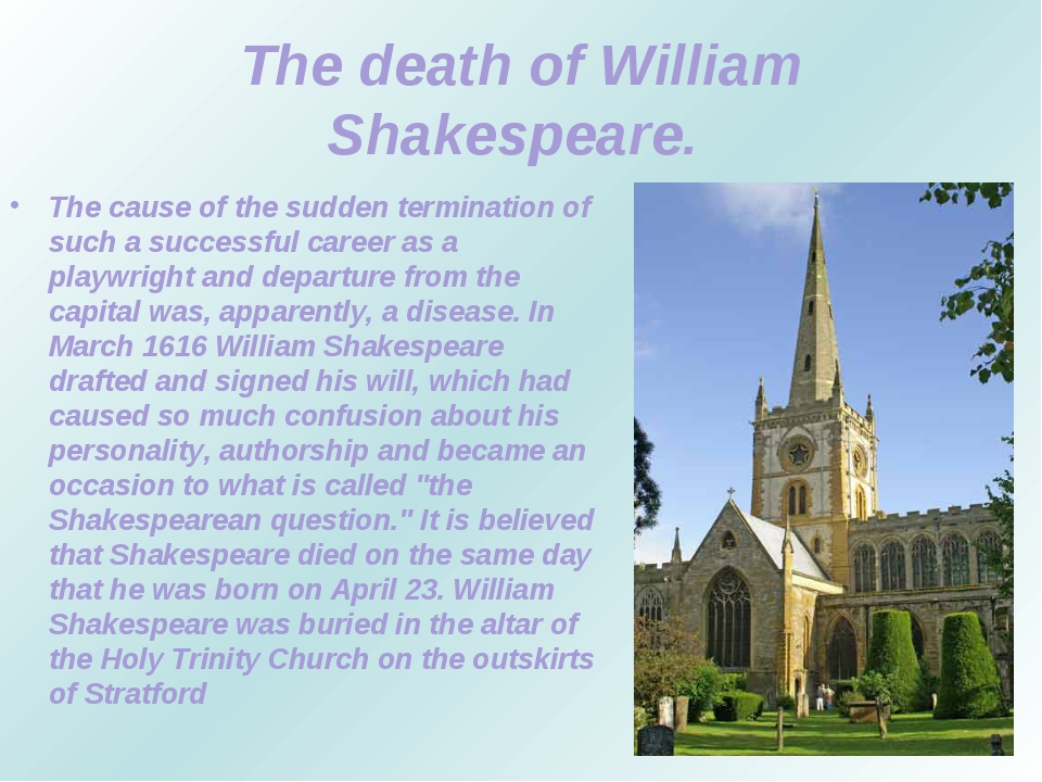 The death of William Shakespeare. The cause of the sudden termination of such...