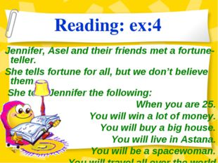 Reading: ex:4 Jennifer, Asel and their friends met a fortune-teller. She tell