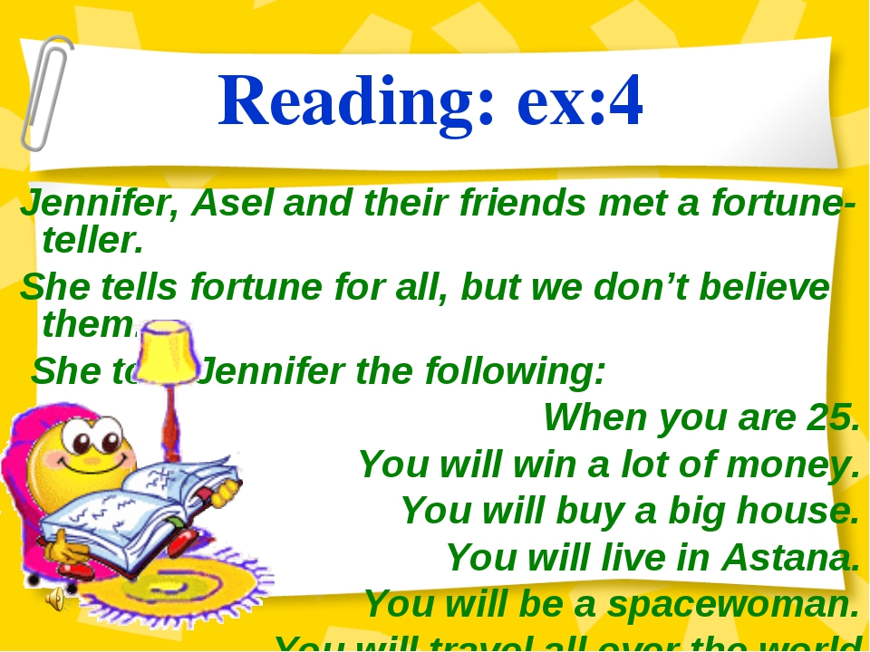 Reading: ex:4 Jennifer, Asel and their friends met a fortune-teller. She tell...
