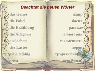 Beachtet die neuen Wörter das Genre die Fabel die Erzählung die Allegorie au
