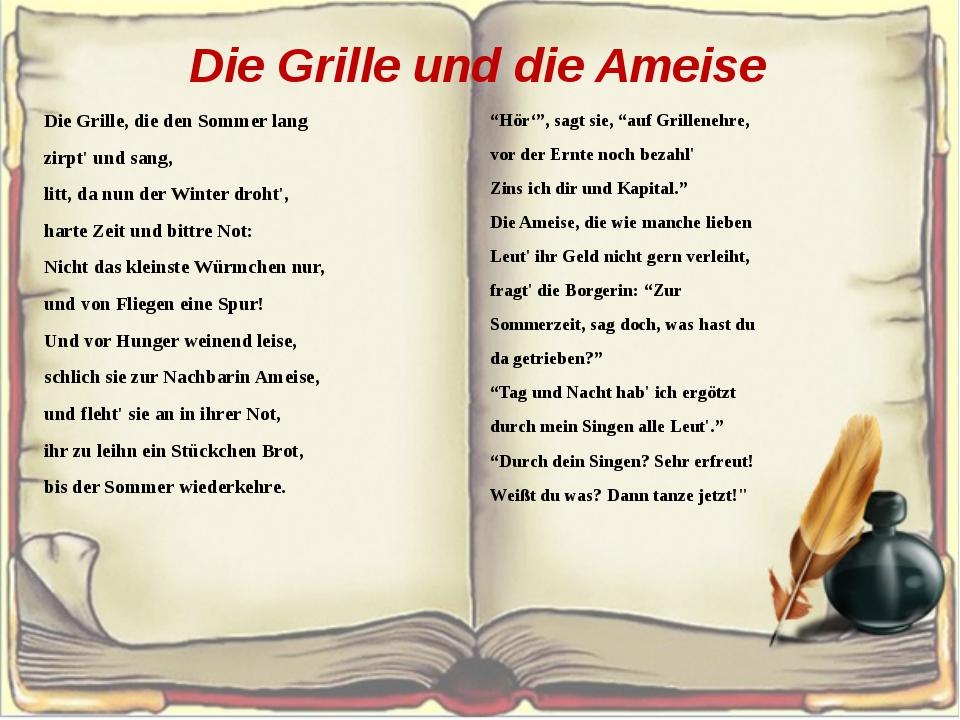 Die Grille und die Ameise Die Grille, die den Sommer lang zirpt' und sang, l...