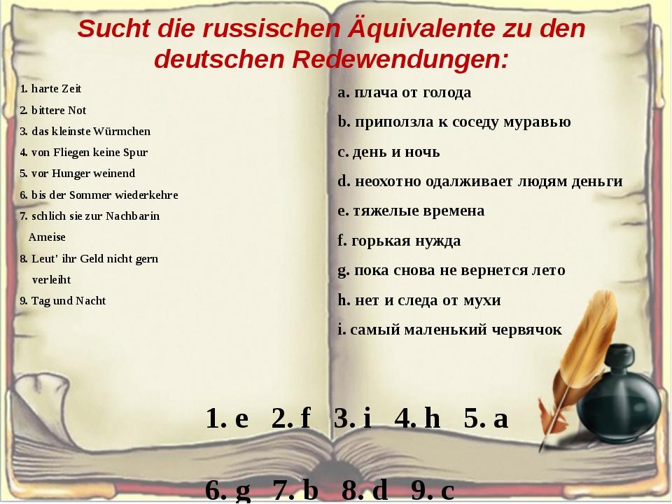 Sucht die russischen Äquivalente zu den deutschen Redewendungen: 1. harte Zei...
