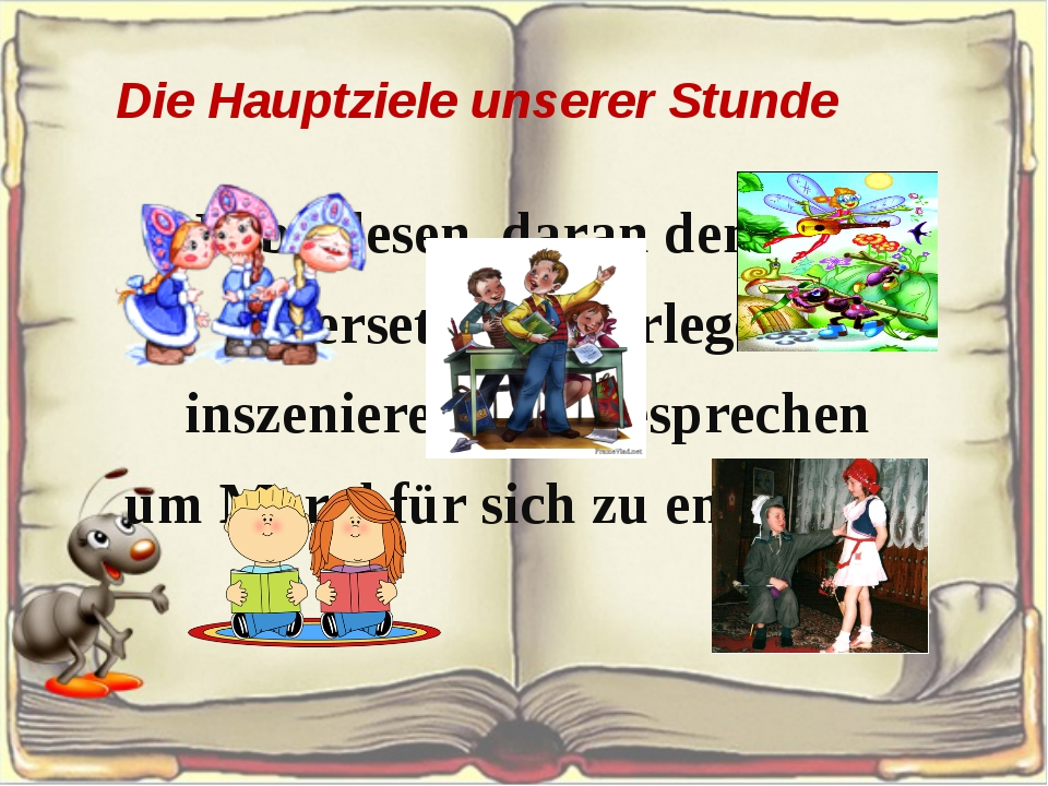Die Hauptziele unserer Stunde Fabel lesen, daran denken, übersetzen, überlege...