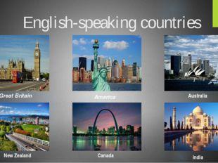 English-speaking countries Great Britain America Australia New Zealand Canada