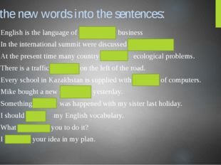 Put the new words into the sentences: English is the language of internationa