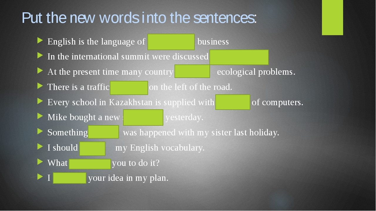 Put the new words into the sentences: English is the language of internationa...