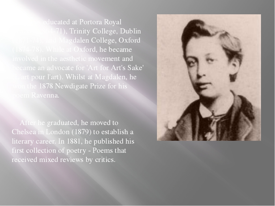 He was educated at Portora Royal School (1864-71), Trinity College, Dublin (...