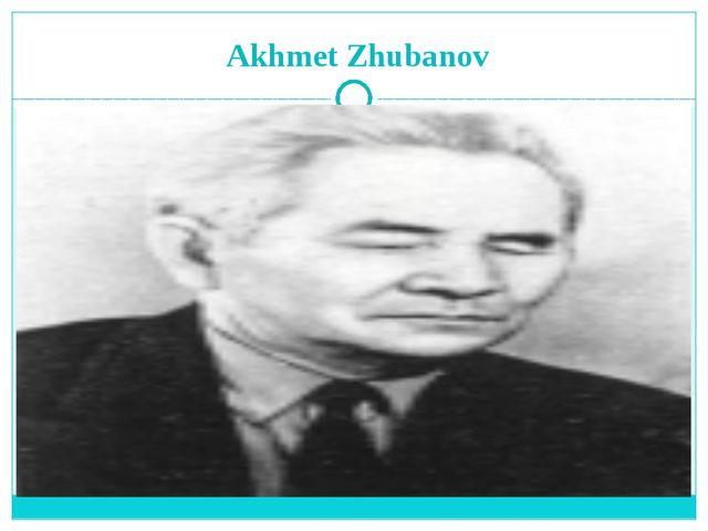Akhmet Zhubanov