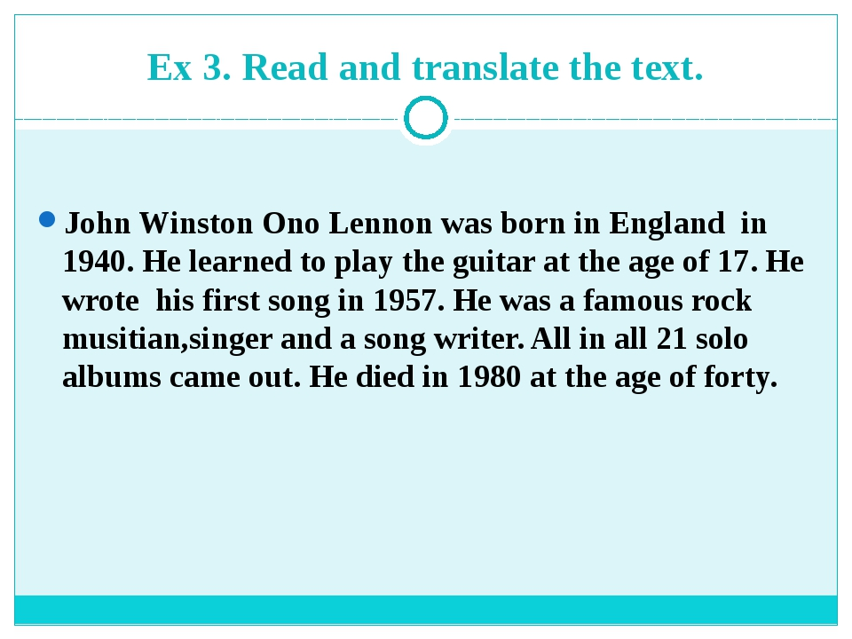 Ex 3. Read and translate the text. John Winston Ono Lennon was born in Englan...