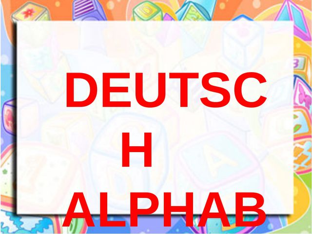 DEUTSCH ALPHABET