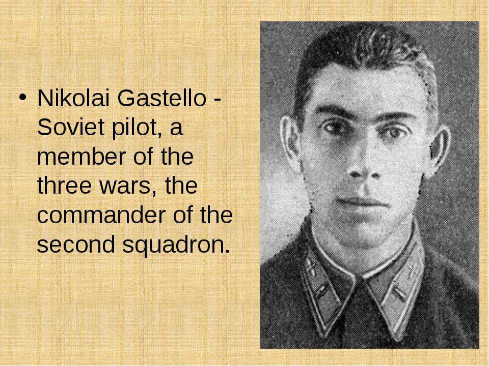 Nikolai Gastello - Soviet pilot, a member of the three wars, the commander o...
