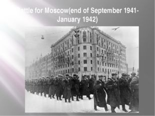Battle for Moscow(end of September 1941-January 1942)