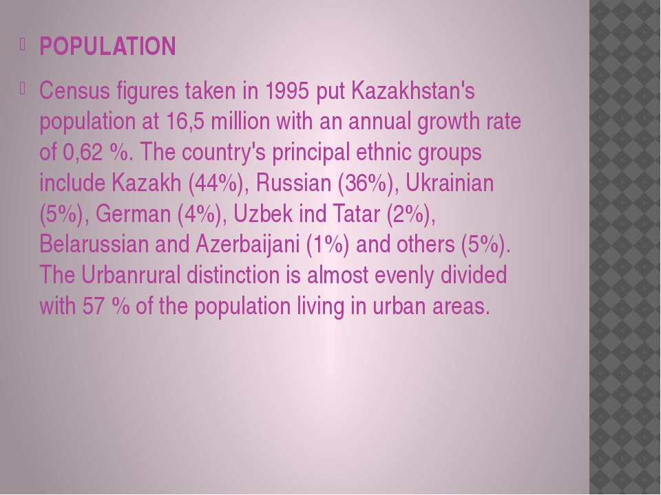 POPULATION Census figures taken in 1995 put Kazakhstan's population at 16,5 m...