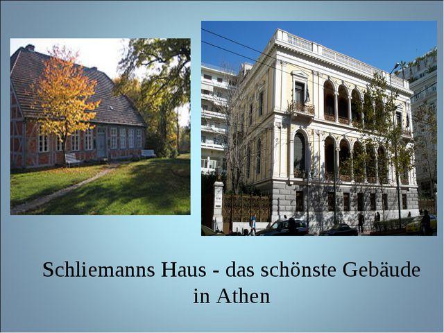 Schliemanns Haus - das schönste Gebäude in Athen