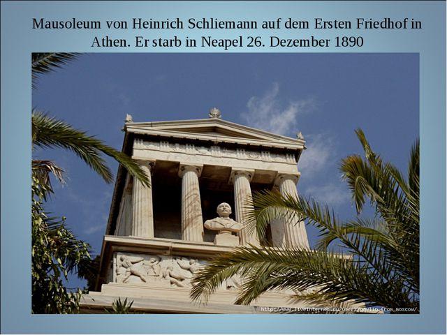 Mausoleum von Heinrich Schliemann auf dem Ersten Friedhof in Athen. Er starb...
