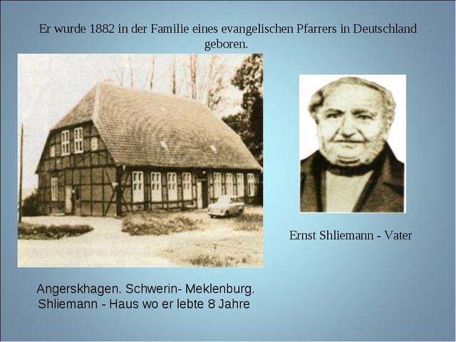 Angerskhagen. Schwerin- Meklenburg. Shliemann - Haus wo er lebte 8 Jahre Er...