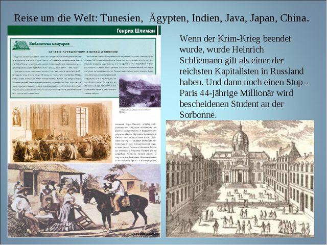 Reise um die Welt: Tunesien, Ägypten, Indien, Java, Japan, China. Wenn der Kr...