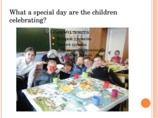 What a special day are the children celebrating?