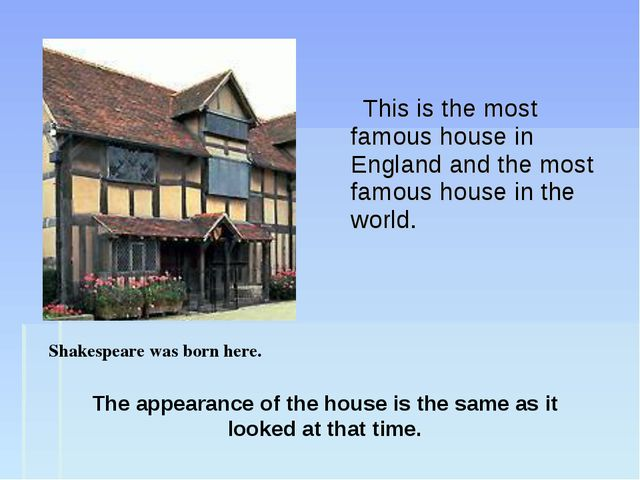 This is the most famous house in England and the most famous house in the wo...