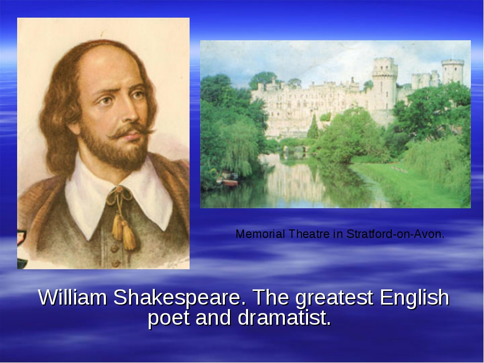 William Shakespeare. The greatest English poet and dramatist. Memorial Theat...