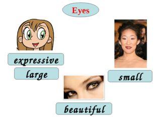 Eyes expressive large small beautiful