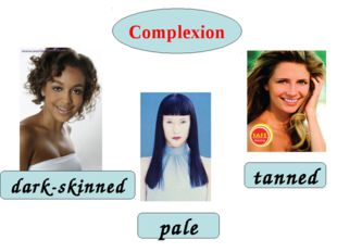 Complexion pale tanned dark-skinned