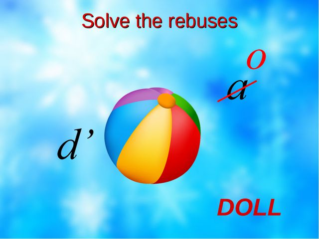 Solve the rebuses DOLL