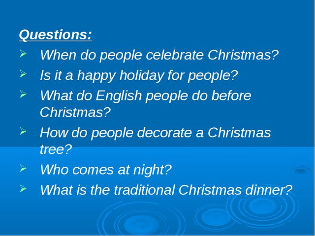 Questions: When do people celebrate Christmas? Is it a happy holiday for peop...