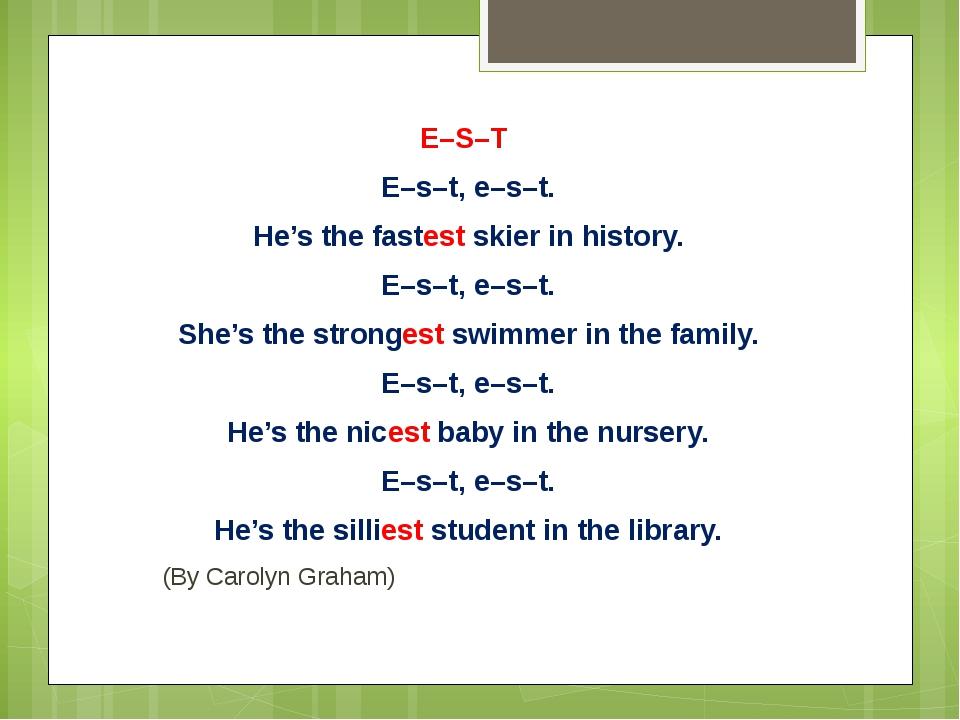 E–S–T E–s–t, e–s–t. He's the fastest skier in history. E–s–t, e–s–t. She's t...