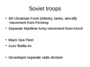 Soviet troops 4th Ukrainian Front (infantry, tanks, aircraft) -movement from